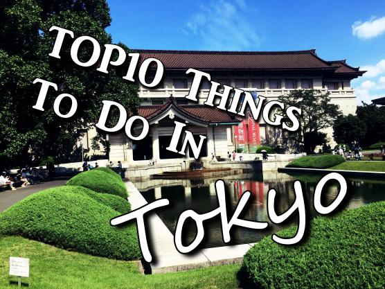 Top 10 Things To Do In Tokyo Japan